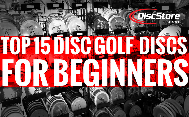 Top 15 Disc Golf discs for Beginners